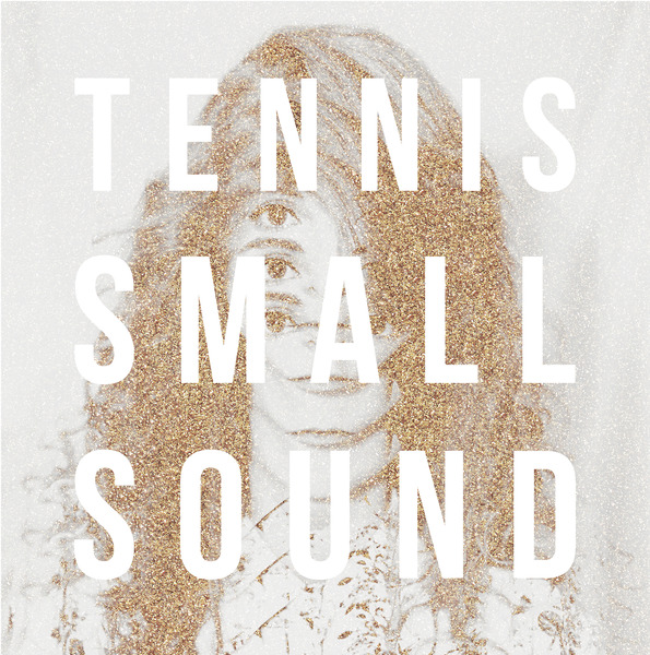 Tennis – Small Sound EP 2013